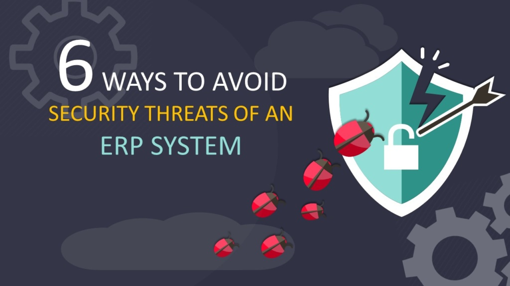 6 Ways to Avoid Security Threats in an ERP System