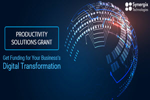 Productivity Solutions Grant - Get Funding for Your Business's Digital Transformation