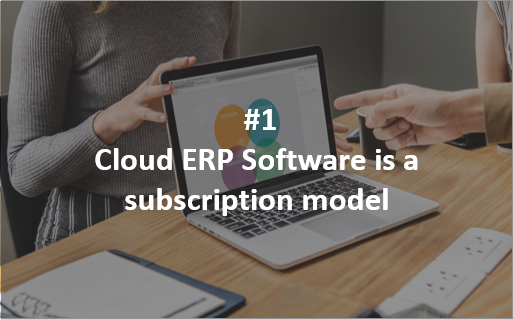 Misconception 1: Cloud ERP Software is a subscription model