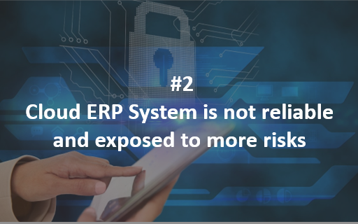Misconception 2: Cloud ERP System is not reliable