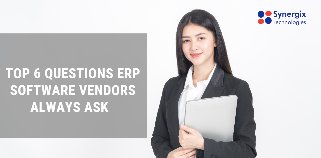 ERP system - Top 6 questions erp software vendors always ask