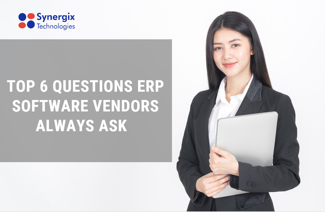 Top 6 questions erp software vendors always ask