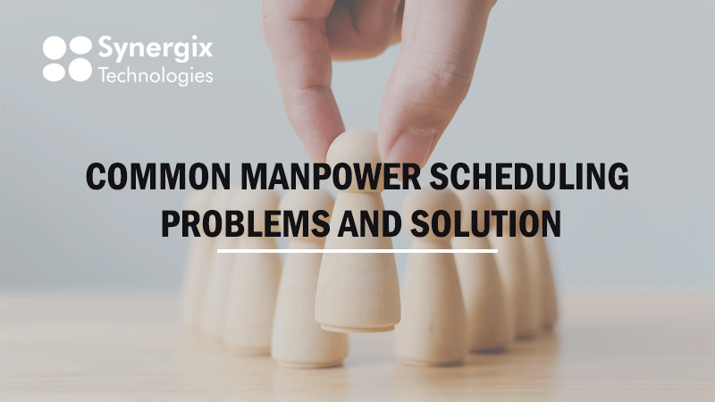 ERP system - Common Manpower Scheduling Problems And Solution
