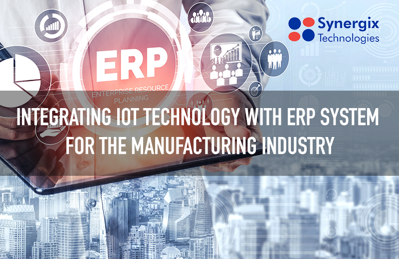 Integrating IoT with ERP System for The Manufacturing Industry