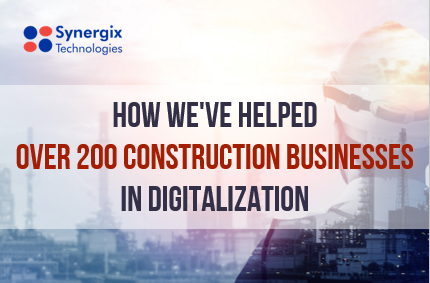 How we've helped over 200 Construction Businesses in Digitalization