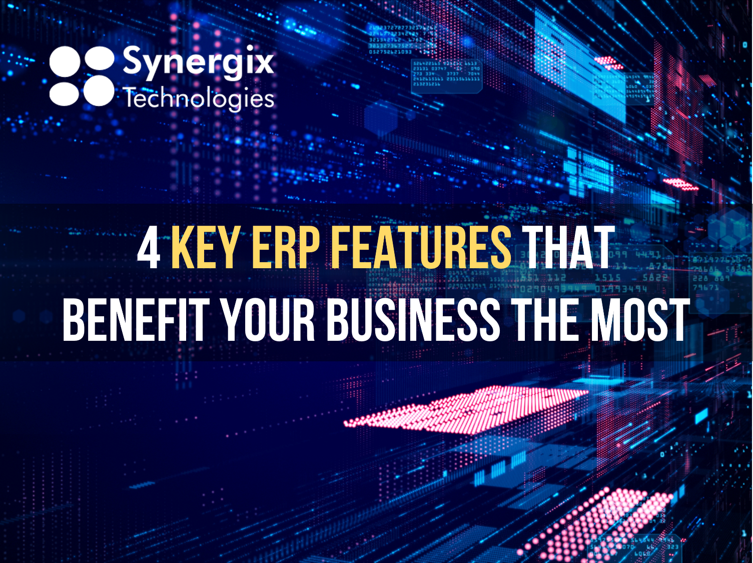 4 Keys ERP Features That Benefit Your Business The Most | ERP System