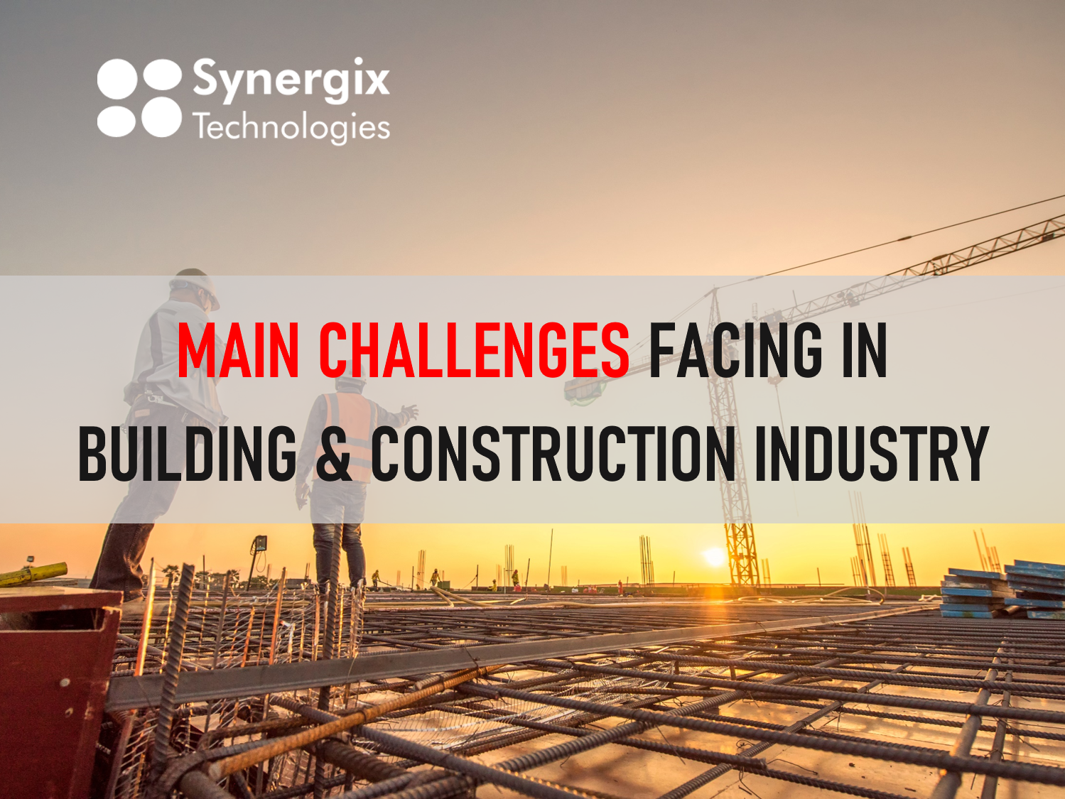 Main Challenges Facing Building & Construction Industry | ERP System