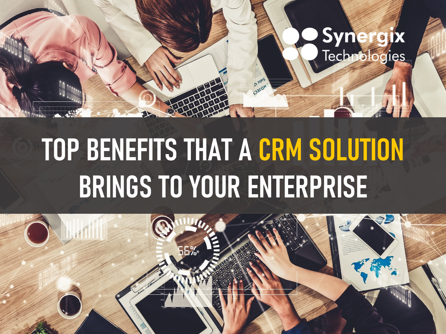 Top benefits that a CRM solution brings to your enterprise