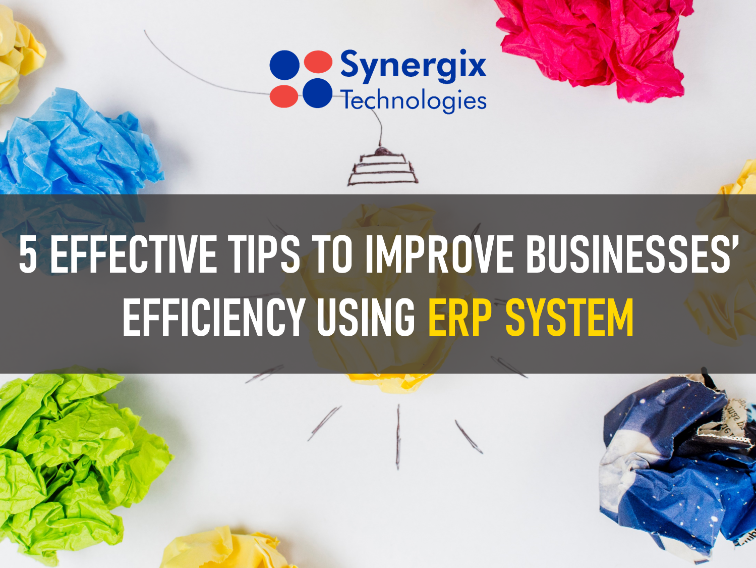 5 Effective Tips for Improving Businesses' Efficiency Using ERP System