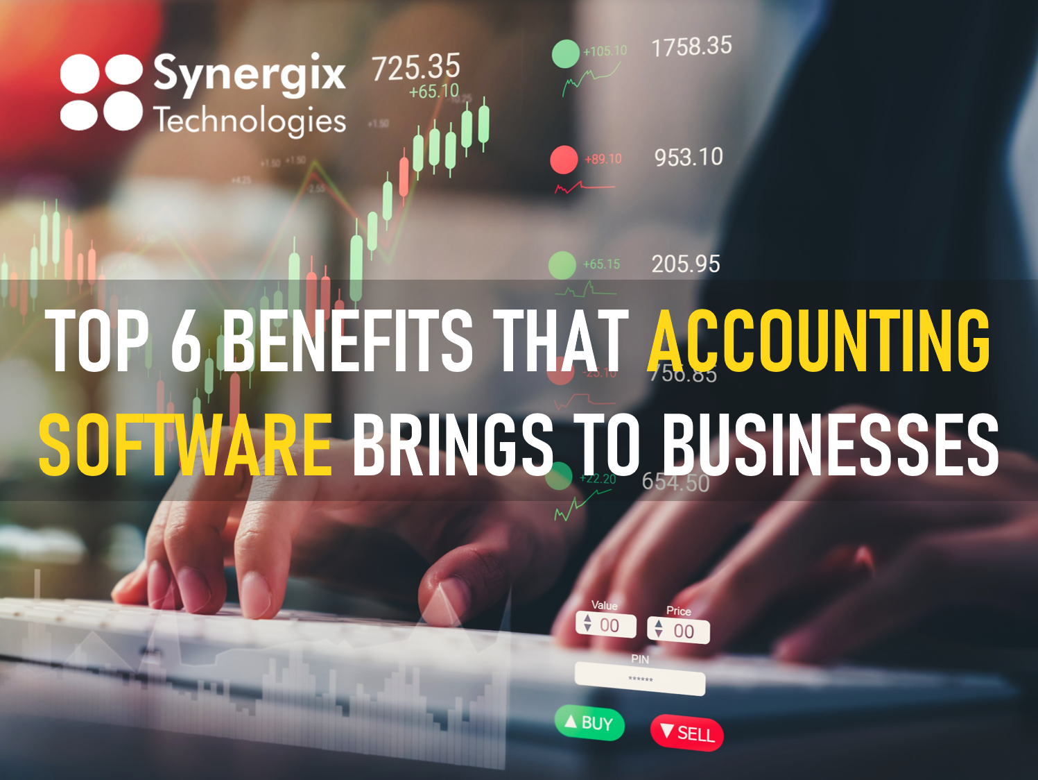 Top 6 benefits that Accounting software brings to businesses