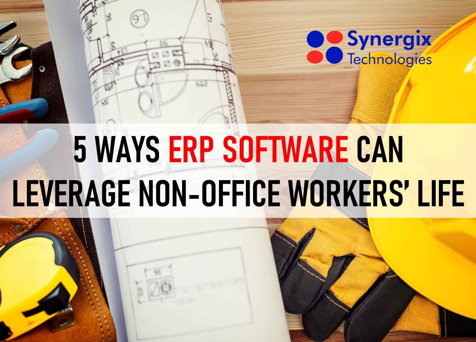 5 Ways ERP Software Can Leverage Non-office Workers' Life