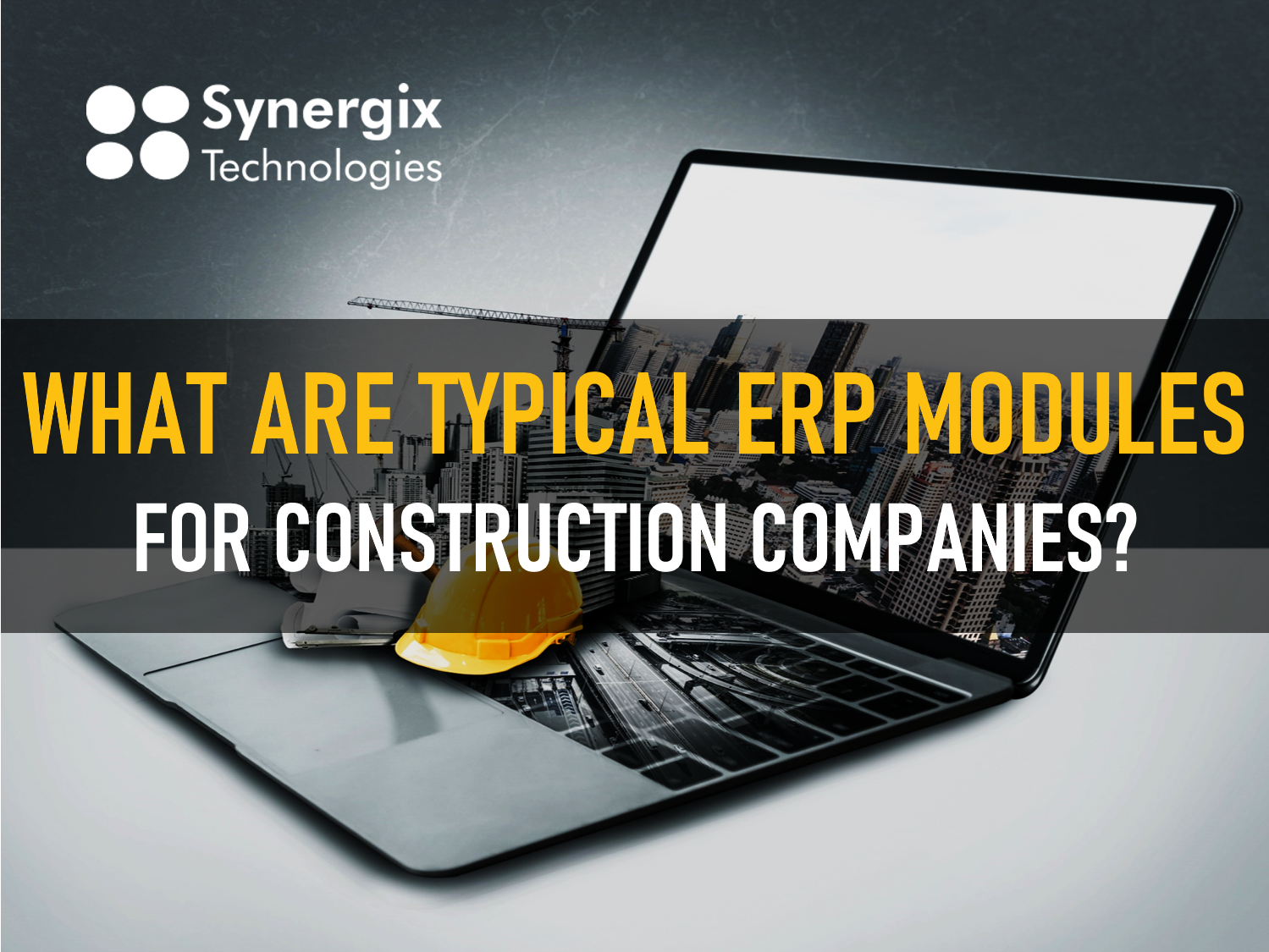 What Are Typical ERP Modules For Construction Companies?